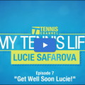"#MyTennisLife episode 7: ""Get well soon, Lucie Safarova"""